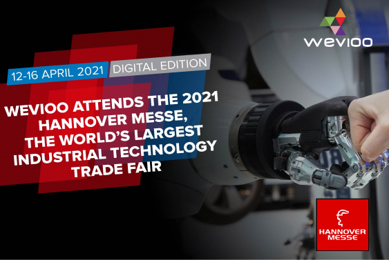 Wevioo attends the 2021 Hannover Messe, The world's largest industrial technology trade fair